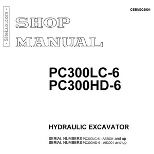 Komatsu PC300LC-6 & PC300HD-6 Hydraulic Excavator (A83001 and up) Shop Manual - CEBM002901