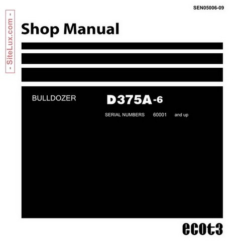 Komatsu D375A-6 Bulldozer (60001 and up) Shop Manual - SEN05006-09