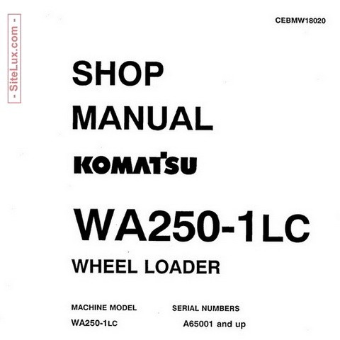Komatsu WA250-1LC Wheel Loader (A65001 and up) Shop Manual - CEBMW18020