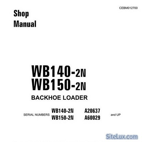 Komatsu WB140-2N & WB150-2N Backhoe Loader Shop Manual - CEBM012700