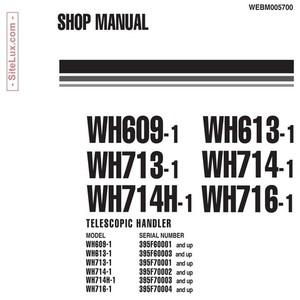 Komatsu WH609,WH613, WH713, WH714, WH714H, WH716-1 Telescopic Handler Shop Manual - WEBM005700
