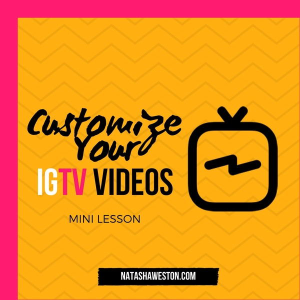 Customize Your IGTV Videos Mini Lesson