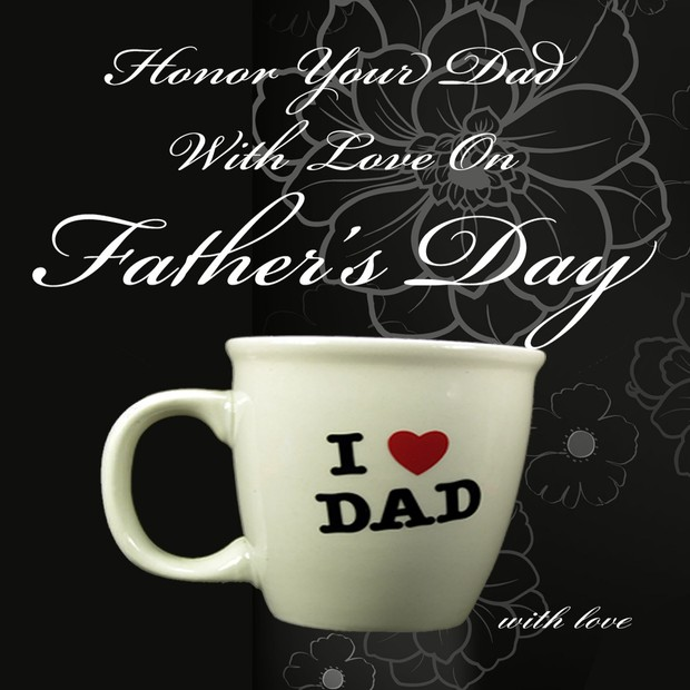 Honor Your Dad on Father's Day (whether he is with us still or not)