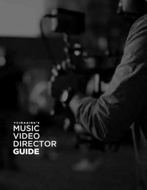 YCImaging's Music Video Director Guide