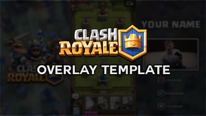 Clash Royale Video/Stream Overlay Template