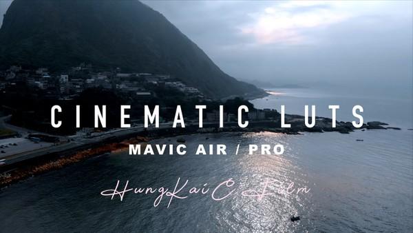 DJI MAVIC AIR/PRO CINEMATIC LUTS - HungKai.C