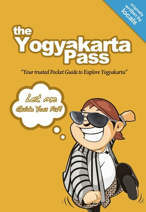 The Yogyakarta Pass; Your Trusted Pocket Guide to Explore Yogyakarta