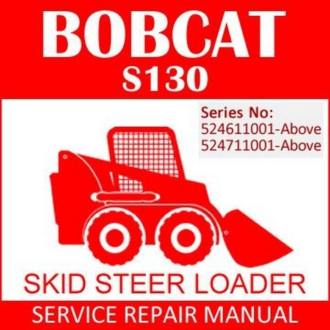 Bobcat S130 Skid-Steer Loader Repair Service Manual - 6902680