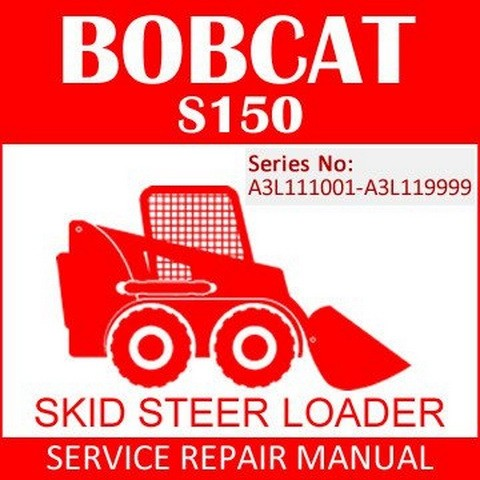 Bobcat S150 Skid-Steer Loader Repair Service Manual - 6986566