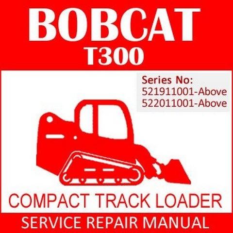 Bobcat T300 TURBO - HIGH FLOW Compact Track Loader Repair Service Manual - 6901936