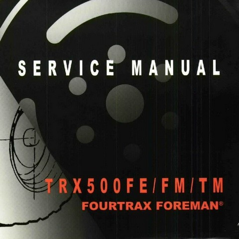 Honda TRX500FE/FM/TM FourTrax Foreman Repair Service Manual 2005-2006