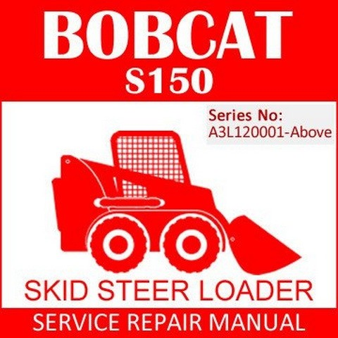 Bobcat S150 Skid-Steer Loader Repair Service Manual - 6987033