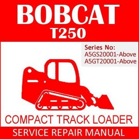 Bobcat T250 Compact Track Loader Repair Service Manual - 6987044