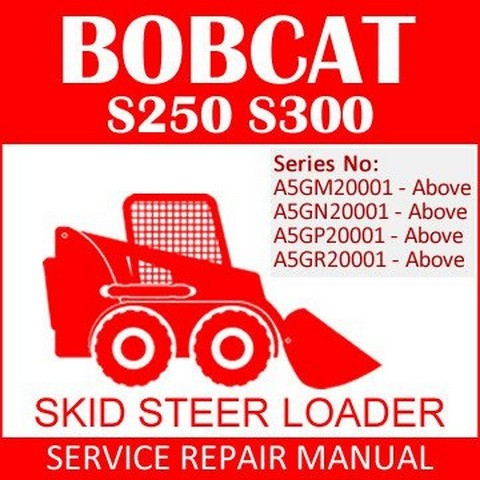 Bobcat S250, S300 Skid-Steer Loader Repair Service Manual - 6987039