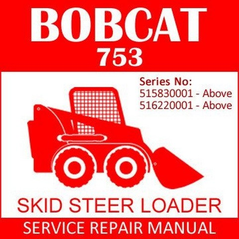 Bobcat 753 G-Series Skid-Steer Loader Repair Service Manual - 6900976