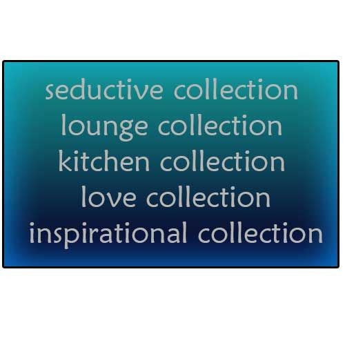seductive collection lounge collection kitchen collection love collection inspirational collection