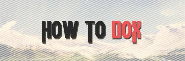 HOW TO DOX - Standard copy
