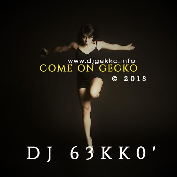 DJ 63KK0' - Come On Gecko