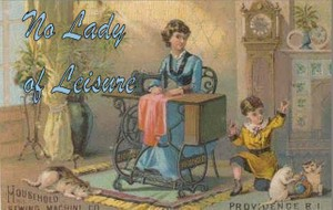 No Lady of Leisure- Working class clothing for Victorian woman