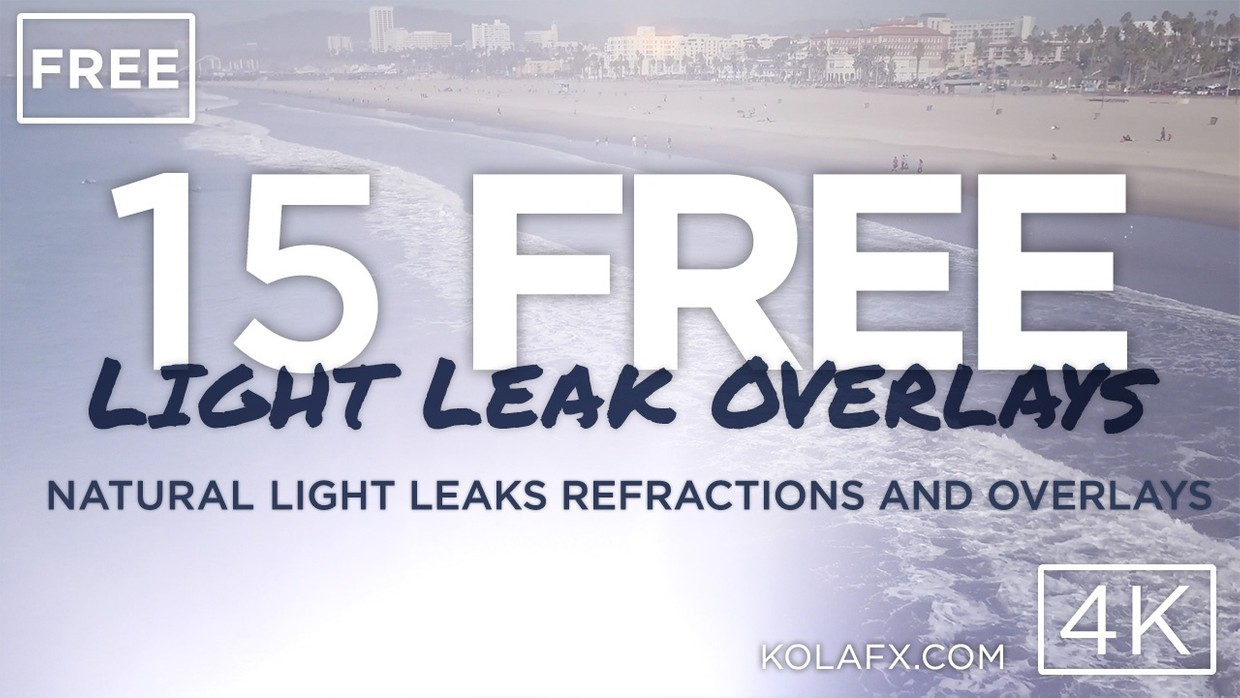 15 FREE 4K Video Effects - KOLAFX Overlays and Transitions. Light Leaks, lens flares, & more