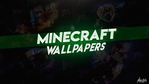 Minecraft ''Wallpapers''