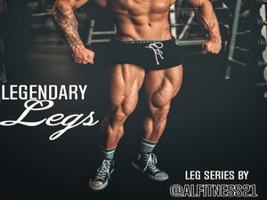 Legendary Legs Series - 7 Workouts