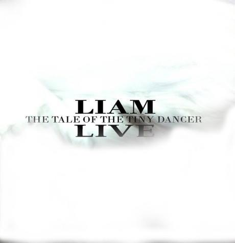 THE TALE OF THE TINY DANCER - LIAM LIVE