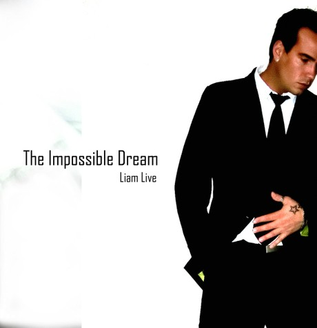 THE IMPOSSIBLE DREAM - LIAM LIVE