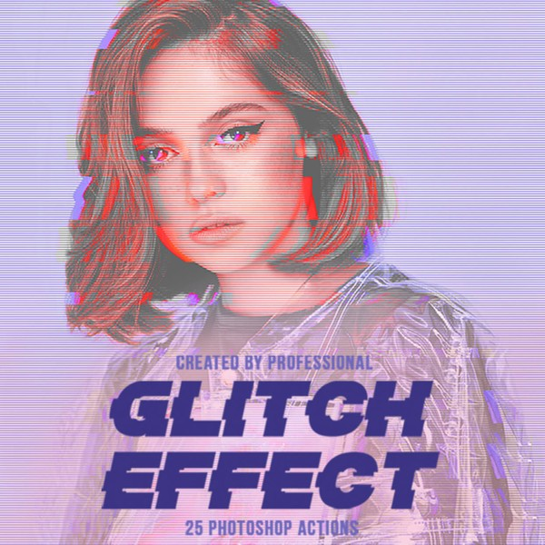 Glitch Effect Photoshop Actions