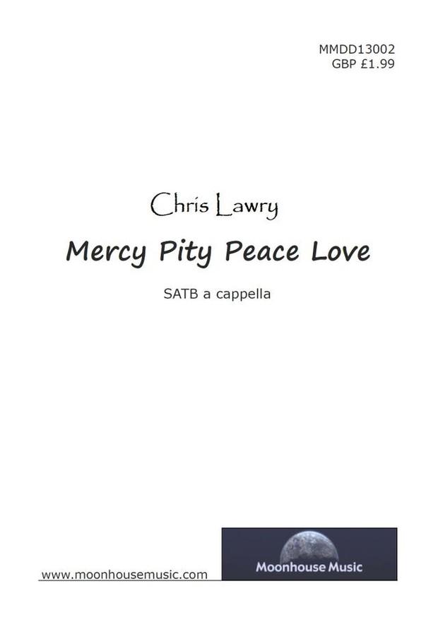 Mercy Pity Peace Love - SATB Choir Score