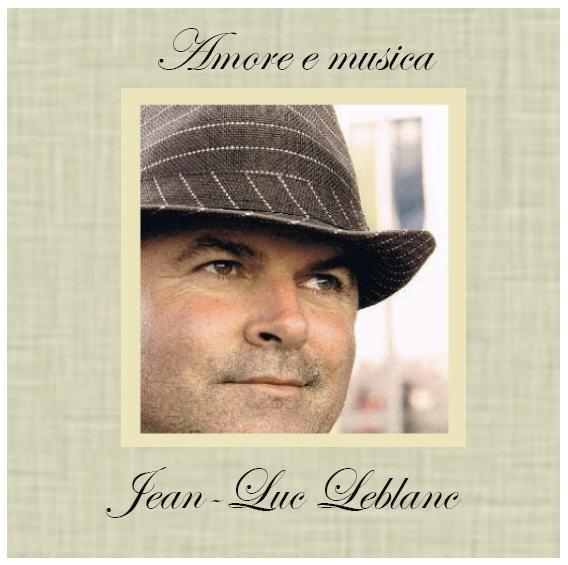Amore e Musica - Jean-Luc Leblanc
