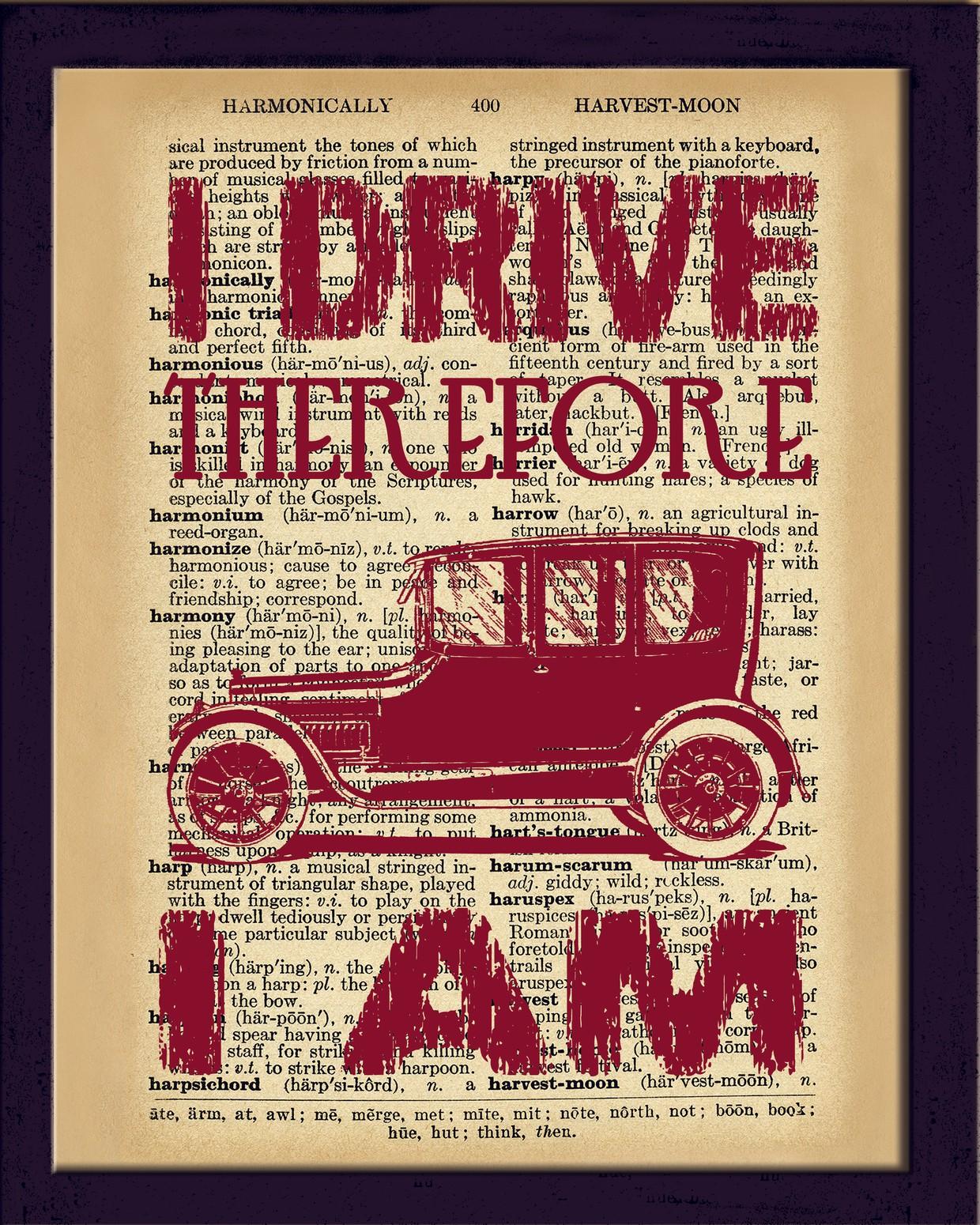Dictionary Art Print, Vintage car, Wall decor, I drive therefore I am,Decor  Wall Art