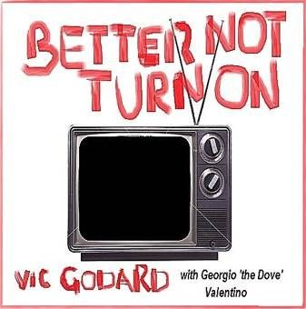 Better Not Turn On / Marolles - Vic Godard and Georgio 'The Dove' Valentino