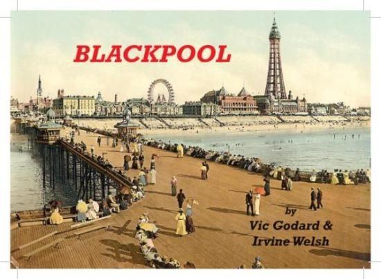 Blackpool EP - Vic Godard and Irvine Welsh