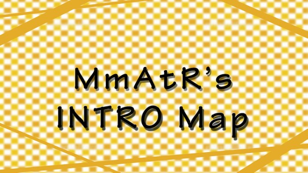 MmAtR's Intro Map