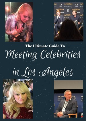 The Ultimate Guide to Meeting Celebrities in Los Angeles