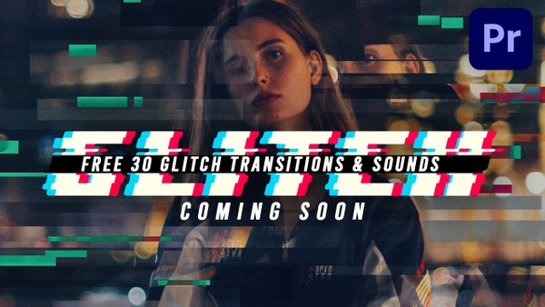 FREE 30 Glitch Transitions Preset for Premiere Pro & SFX