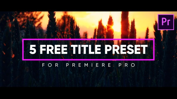 5 FREE Modern & Essential Title Presets for Premiere Pro