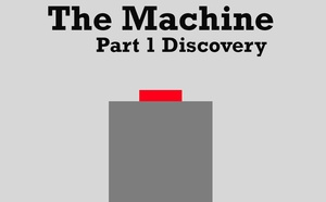 The Machine: Part 1 Discovery