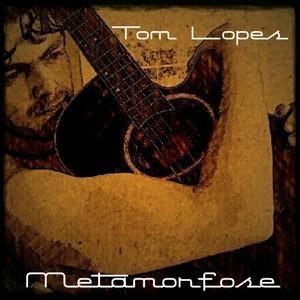 Metamorfose by Tom Lopes (8 tracks)