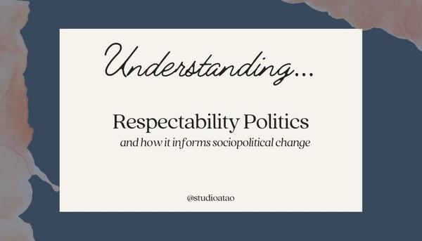 Understanding... Series: Respectability Politics