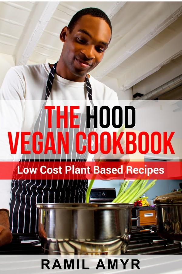The Hood Vegan Cookbook