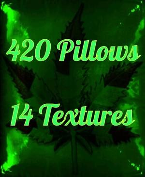 420 Pillows