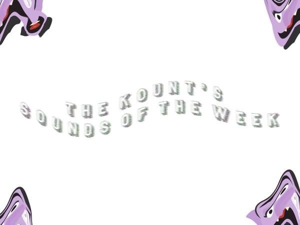 Kount's Sounds of the Week (Episode 12)