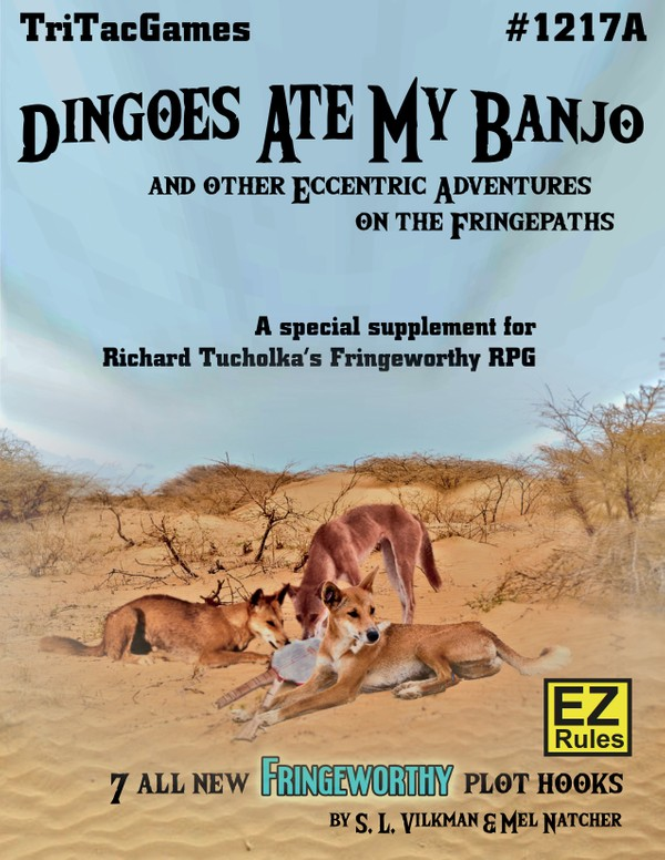 Fringeworthy®  Dingoes Ate My Banjo And Other Eccentric Adventures on the Fringepaths