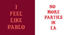 I FEEL LIKE PABLO & NO MORE PARTIES IN LA (KANYE TYPE FONT) - TRVXYTO