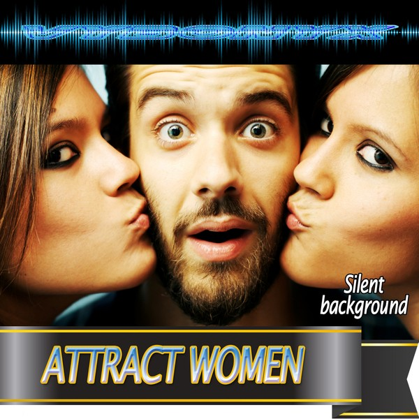 Attract Women Subliminal Empowering MP3