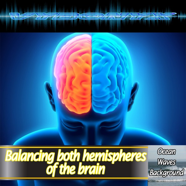 Balancing Both Hemispheres of the Brain