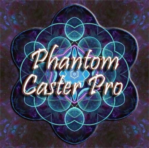 Phantom Caster Pro