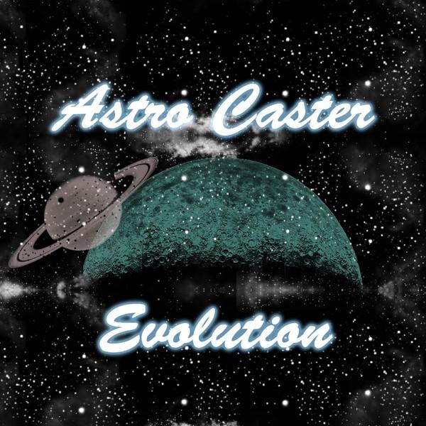 Astro Caster EVOLUTION